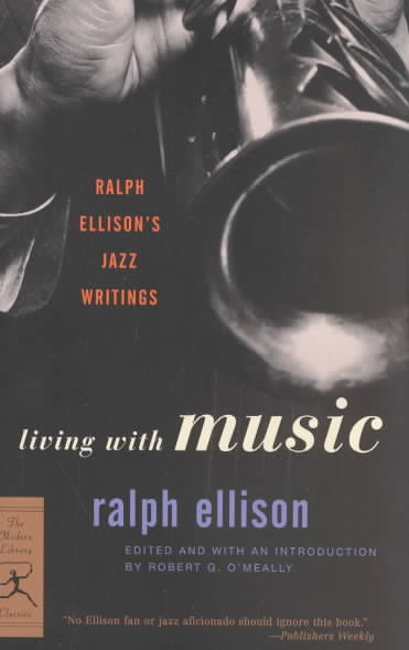 Living With Music By Ellison, Ralph/ O'Meally, Robert G.