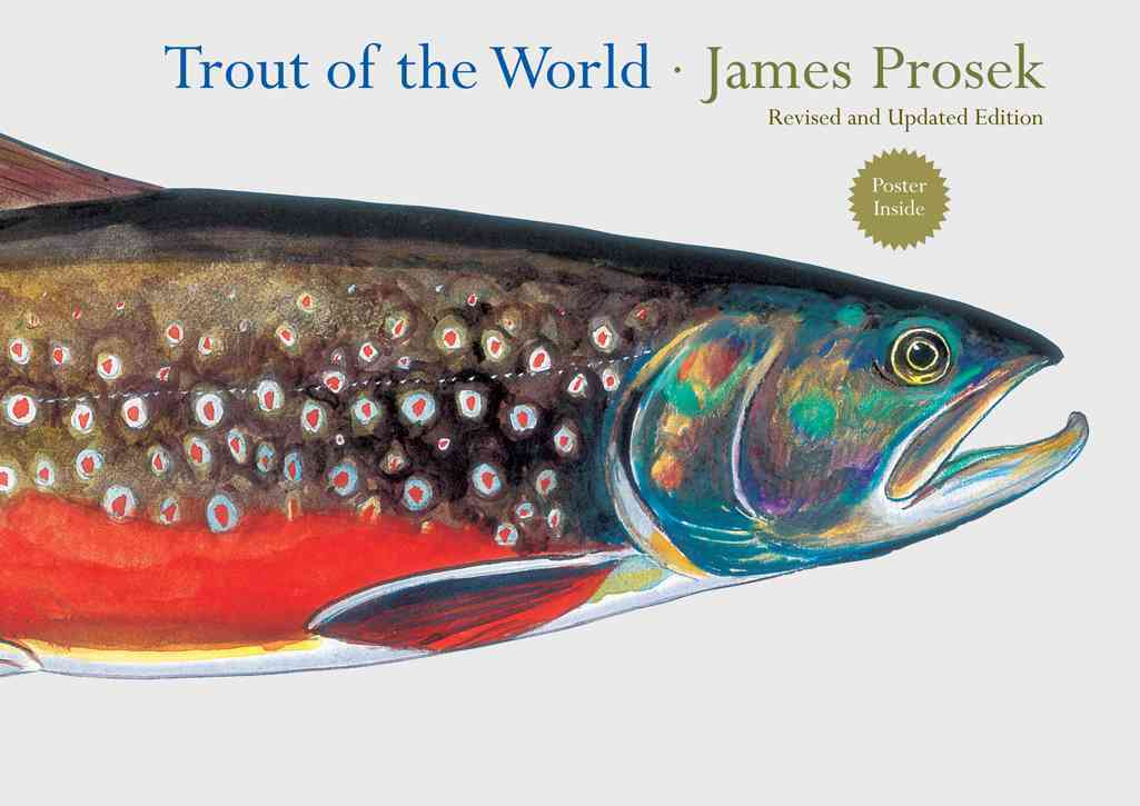 Trout of the World Revised and Expanded Edition By Prosek, James